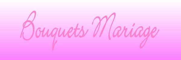 BOUQUET DE FLEURS MARIAGE LE FRANÇOIS