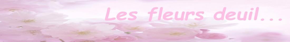 FLEURS DEUIL DES FLEURS COMME J'AIME